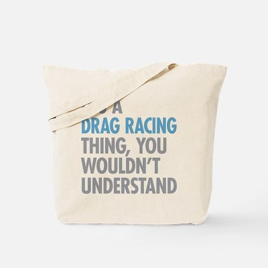 Drag Racing Thing Tote Bag