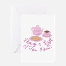 Fancy a spot of tea,love Greeting Cards
