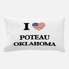 I love Poteau Oklahoma Pillow Case
