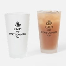 Keep Calm and Sports Channels ON Drinking Glass