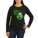 Here For The Beer! Women's Long Sleeve Dark T-Shir