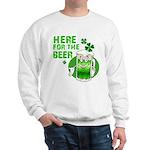 Here For The Beer! Sweatshirt