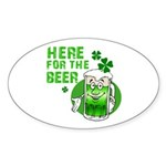 Here For The Beer! Oval Sticker