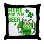 Here For The Beer! Throw Pillow