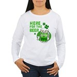 Here For The Beer! Women's Long Sleeve T-Shirt