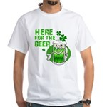 Here For The Beer! White T-Shirt