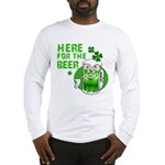 Here For The Beer! Long Sleeve T-Shirt