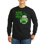 Here For The Beer! Long Sleeve Dark T-Shirt