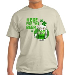 Here For The Beer! T-Shirt
