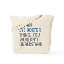Eye Doctor Thing Tote Bag