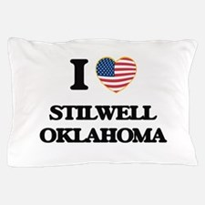 I love Stilwell Oklahoma Pillow Case