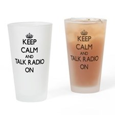 Keep Calm and Talk Radio ON Drinking Glass