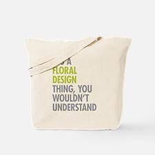 Floral Design Thing Tote Bag