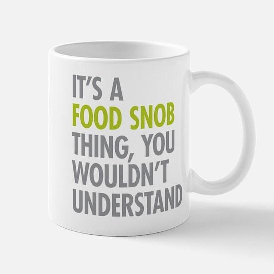 Food Snob Thing Mugs