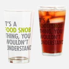 Food Snob Thing Drinking Glass