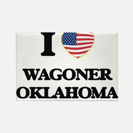I love Wagoner Oklahoma Magnets