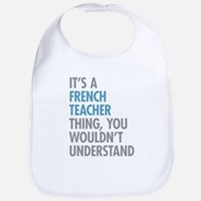 French Teacher Thing Bib