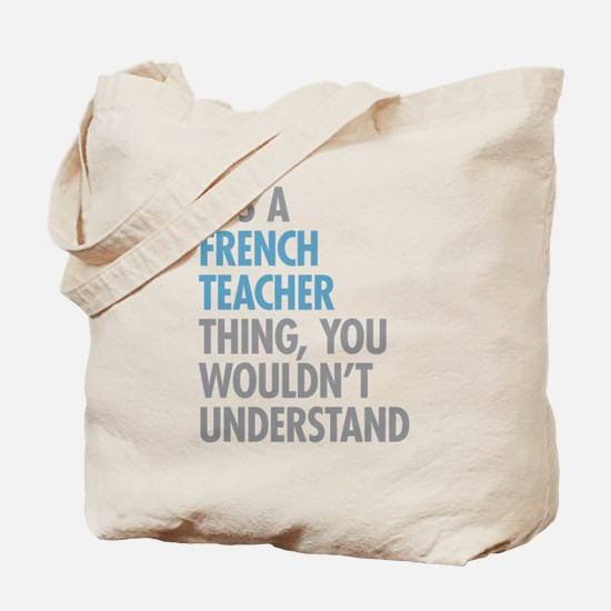 French Teacher Thing Tote Bag