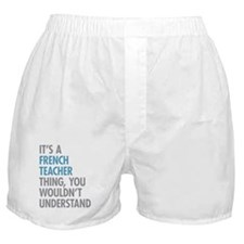French Teacher Thing Boxer Shorts