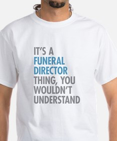 Funeral Director Thing T-Shirt