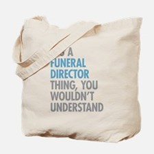 Funeral Director Thing Tote Bag