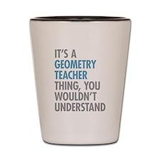 Geometry Teacher Thing Shot Glass