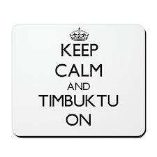 Keep Calm and Timbuktu ON Mousepad