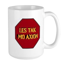 LES TAK MO AXION Mugs