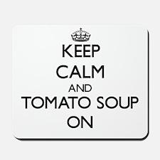 Keep Calm and Tomato Soup ON Mousepad