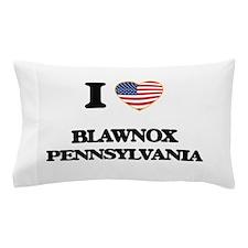 I love Blawnox Pennsylvania Pillow Case