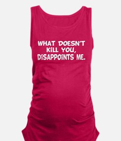 Does Not Kill You Maternity Tank Top