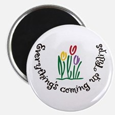Everythings Coming Up Tulips Magnets