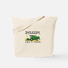 Shellin Like a Felon Tote Bag