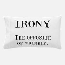 Irony Pillow Case