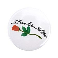 A Rose Like No Other Button