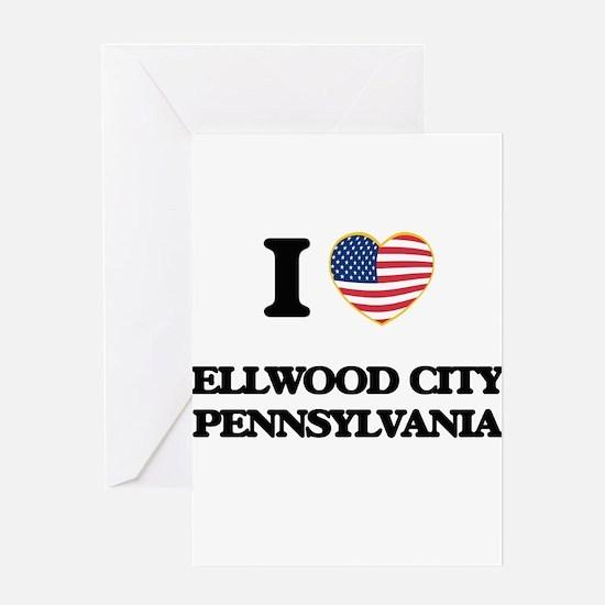 I love Ellwood City Pennsylvania Greeting Cards