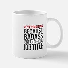 Veterinarian Badass Job Title Mugs