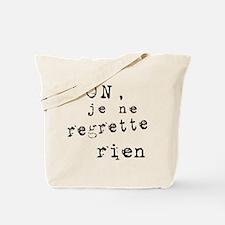 Je Ne Regrette Rien Tote Bag