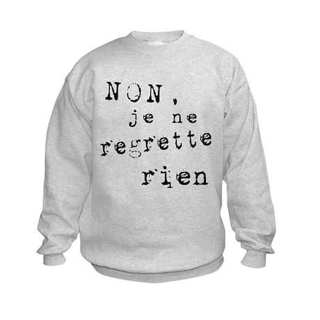Je Ne Regrette Rien Kids Sweatshirt