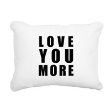Love You More Rectangular Canvas Pillow