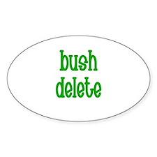 Bush Delete Oval Decal