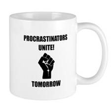 Procrastinators Unite Mugs