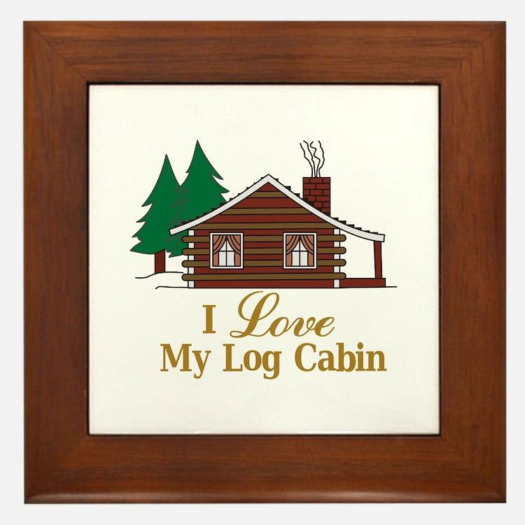 I Love My Log Cabin Framed Tile