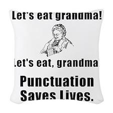 Lets Eat Grandma Woven Throw Pillow