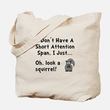Short Attention Tote Bag
