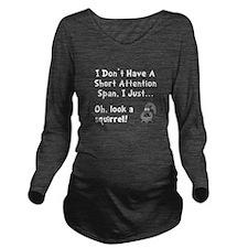 Short Attention Long Sleeve Maternity T-Shirt