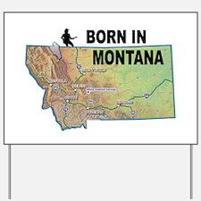 MONTANA BORN Yard Sign