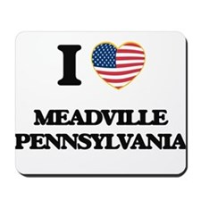 I love Meadville Pennsylvania Mousepad