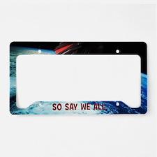 SoSayWeAll License Plate Holder