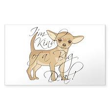 Chihuahua I'm Kind of a Big De Stickers